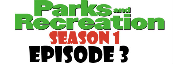 Parks and Recreation Season 1 Episode 3 TV Series