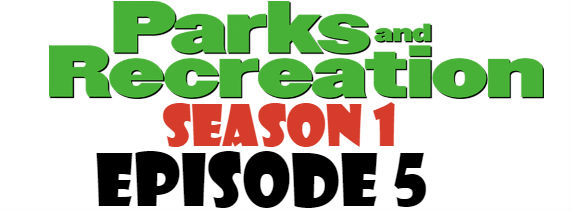 Parks and Recreation Season 1 Episode 5 TV Series