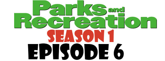 Parks and Recreation Season 1 Episode 6 TV Series