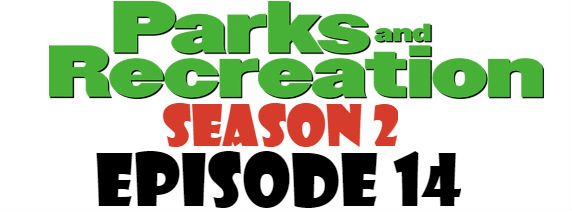 Parks and Recreation Season 2 Episode 14 TV Series