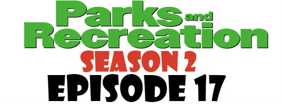 Parks and Recreation Season 2 Episode 17 TV Series