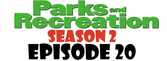 Parks and Recreation Season 2 Episode 20 TV Series