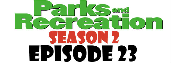 Parks and Recreation Season 2 Episode 23 TV Series
