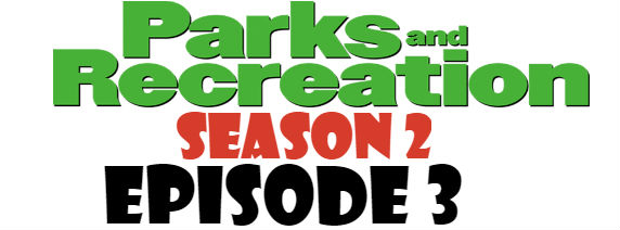 Parks and Recreation Season 2 Episode 3 TV Series