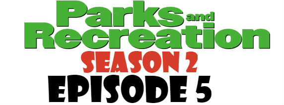Parks and Recreation Season 2 Episode 5 TV Series