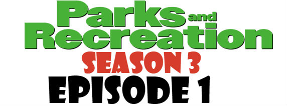 Parks and Recreation Season 3 Episode 1 TV Series