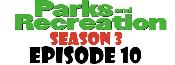 Parks and Recreation Season 3 Episode 10 TV Series