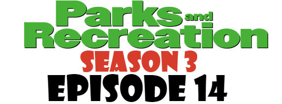 Parks and Recreation Season 3 Episode 14 TV Series