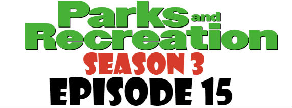 Parks and Recreation Season 3 Episode 15 TV Series