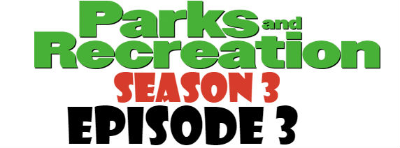 Parks and Recreation Season 3 Episode 3 TV Series