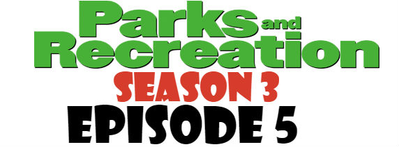 Parks and Recreation Season 3 Episode 5 TV Series