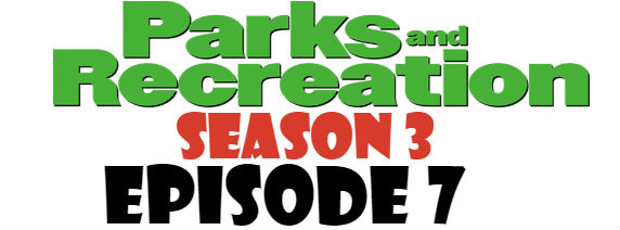 Parks and Recreation Season 3 Episode 7 TV Series
