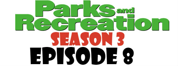 Parks and Recreation Season 3 Episode 8 TV Series