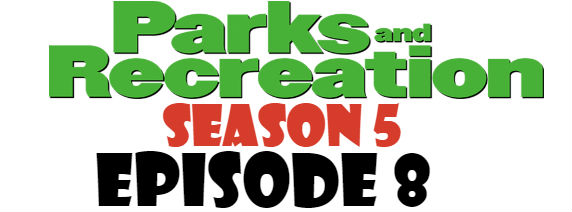 Parks and Recreation Season 5 Episode 8 TVSeries