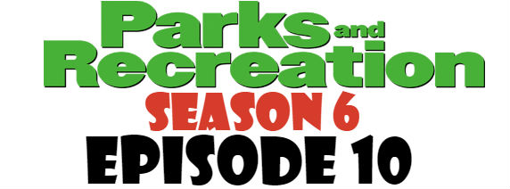Parks and Recreation Season 6 Episode 10 TV Series