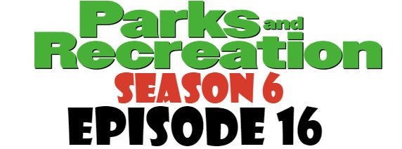 Parks and Recreation Season 6 Episode 16 TV Series