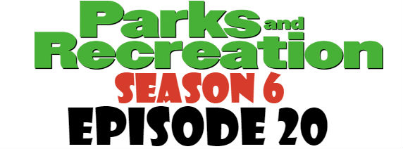 Parks and Recreation Season 6 Episode 20 TV Series
