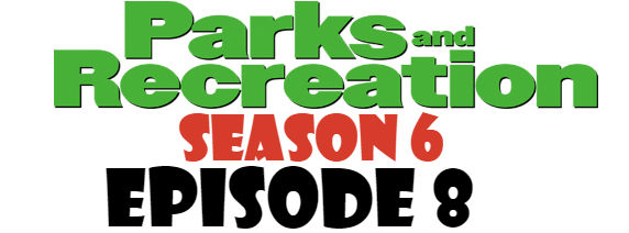 Parks and Recreation Season 6 Episode 8 TV Series