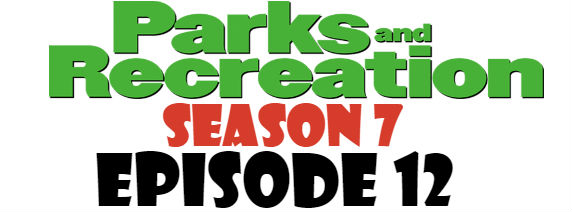 Parks and Recreation Season 7 Episode 12 TV Series